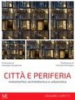 Città e periferia. Metamorfosi architettonica e urbanistica Ebook di  Cesare Capitti, Cesare Capitti