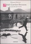 Henri Cartier-Bresson. Lo sguardo del secolo. Ediz. illustrata Libro di  Clément Chéroux