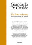 Un fitto mistero. immagini e storie del crimine Libro di  Giancarlo De Cataldo