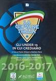 La Giovane Italia 2016-2017. Gli under 19 in cui crediamo Ebook di  Paolo Ghisoni, Stefano Nava
