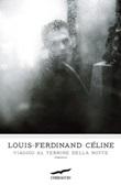 Viaggio al termine della notte Libro di  Louis-Ferdinand Céline