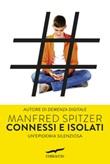 Connessi e isolati. Un'epidemia silenziosa Ebook di  Manfred Spitzer