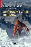 Quattordici volte ottomila Libro di  Edurne Pasaban, Josep M. Pinto