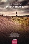 L' isola di Lark Ebook di  Julie Mayhew