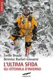 L' ultima sfida. Gli ottomila d'inverno Ebook di  Émilie Brouze, Bérénice Rocfort-Giovanni
