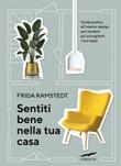 Sentiti bene nella tua casa. Guida pratica all'interior design per rendere più accoglienti i tuoi spazi Ebook di  Frida Ramstedt