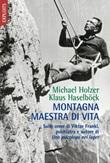 Montagna maestra di vita. Sulle orme di Viktor Frankl, autore di «Uno psicologo nei lager» Ebook di  Klaus Haselböck, Michael Holzer