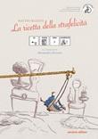 La ricetta della strafelicità. Ediz. CAA Libro di  Matteo Razzini