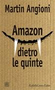 Amazon dietro le quinte Libro di  Martin Angioni