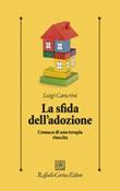 La sfida dell'adozione. Cronaca di una terapia riuscita Libro di  Luigi Cancrini