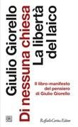 Di nessuna chiesa. La libertà del laico Ebook di  Giulio Giorello