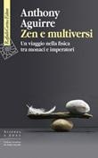 Zen e multiversi. Un viaggio nella fisica tra monaci e imperatori Ebook di  Anthony Aguirre