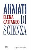 Armati di scienza Ebook di  Elena Cattaneo