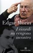 I ricordi mi vengono incontro Ebook di  Edgar Morin