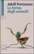 La forma degli animali Libro di  Adolf Portmann