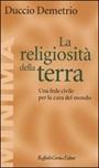 La religiosità della terra. Una fede civile per la cura del mondo