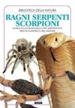 Ragni, serpenti, scorpioni. Guida illustrata di oltre 300 specie di tutto il mondo. Ediz. illustrata Ebook di  Liborio Daniele Festa