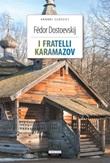 I fratelli Karamazov. Ediz. integrale. Con Segnalibro Libro di  Fëdor Dostoevskij