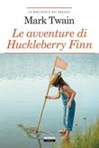 Le avventure di Huckleberry Finn. Ediz. integrale. Con Segnalibro Libro di  Mark Twain
