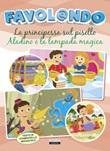 La principessa sul pisello-Aladino e la lampada magica Favol@ando. Ediz. a colori Libro di