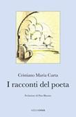 I racconti del poeta Libro di  Cristiano Maria Carta