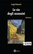 La via degli assassini Ebook di  Luigi Panceri, Luigi Panceri