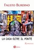 La casa oltre il ponte Libro di  Fausto Burdino