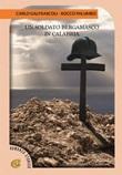 Un soldato bergamasco in Calabria Libro di  Carlo Galfrascoli, Rocco Sarba Palumbo
