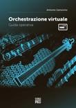Orchestrazione virtuale. Guida operativa Libro di  Antonio Genovino