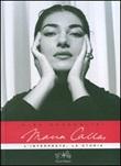 Maria Callas. L'interprete, la storia. Con 2 CD Audio