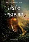 Fiaba di Fidelio e Gertrude. L'eco di un sogno Ebook di  Sara Novello Pinto
