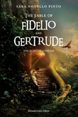 The fable of Fidelio and Gertrude. The eco of a dream Ebook di  Sara Novello Pinto