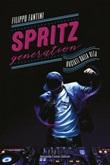 Spritz generation. Baciati dalla vita Ebook di  Filippo Fantini