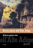Breve storia dell'Alto Adige Libro di  Alberto Pasquali