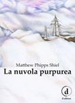 La nuvola purpurea. Ediz. integrale Libro di  Matthew Phipps Shiel
