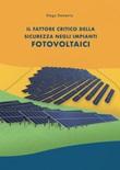 Il fattore critico della sicurezza negli impianti fotovoltaici Libro di  Diego Demetrio