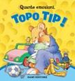 Quante emozioni, Topo Tip! Ediz. a colori Libro di  Anna Casalis