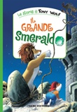 Il grande smeraldo. Ediz. a colori Libro di  Peter Holeinone, Tony Wolf