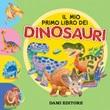Il mio primo libro dei dinosauri Ebook di  Andrea Mercurio