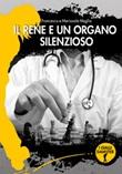 Il rene è un organo silenzioso Libro di  Francesco Maglia, Mariasole Maglia