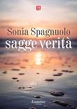 Sagge verità Ebook di  Sonia Spagnuolo