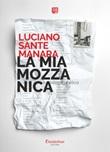 La mia Mozzanica Ebook di  Luciano Sante Manara