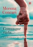 Comunque vada... Ebook di  Morena Concari