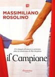 Il campione. Un viaggio di amore e amicizia oltre la sindrome di Pitt-Hopkins Ebook di  Massimiliano Rosolino