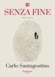 Senza fine Ebook di  Carlo Santagostino
