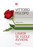 L' amor se vuole avviene Ebook di  Vittorio Piscopo