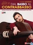 Dal basso al contrabbasso. Tecnica di base del contrabbasso per bassisti elettrici. Con espansione online Libro di  Cosimo Ravenni