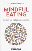Mindful eating. Cambia il tuo modo di pensare il cibo Libro di  Andy Puddicombe