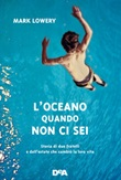L'oceano quando non ci sei Libro di  Mark Lowery