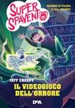 Il videogioco dell'orrore. Super spavento Ebook di  Jeff Creepy